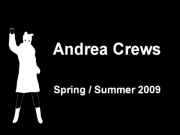 Andrea Crews - Paris Spring-Summer 2009
