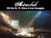 Astropolis 2007 - Kill The DJ feat. Chloe & Ivan Smagghe
