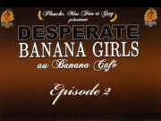 Banana Caf� - Desperate Banana Girls #2