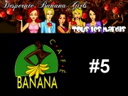 Banana Caf� - Desperate Banana Girls #5