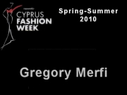 Gregory Merfi - Cyprus Fashion Week 2009