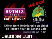 Priscilla Betti, DJ Kastilla, Christophe Guillarm�, Magalie Madisson - Afterwork Hotmix Radio au Banana