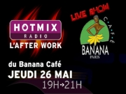 Singuila,  Magalie Madisson, Emmanuel Vieilly - After Work Hotmixradio au Banana Caf� 26052011