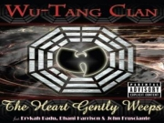 Wu Tang Clan - The Heart Gently Weeps (Explicit)