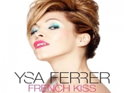 Ysa Ferrer - French Kiss Clip / Music Video